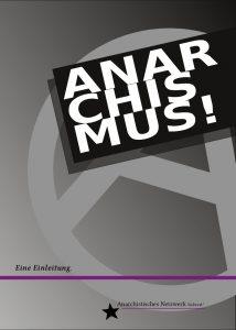 Anarchismus! - Eine Einleitung