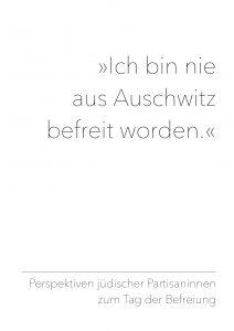 Ich bin nie aus Auschwitz befreit worden